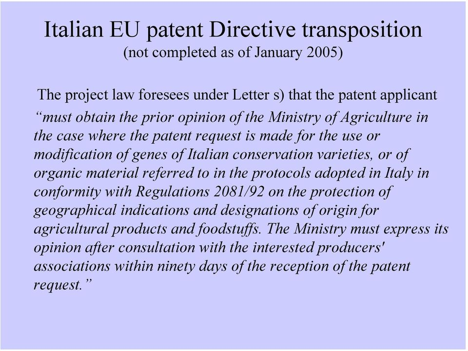 referred to in the protocols adopted in Italy in conformity with Regulations 2081/92 on the protection of geographical indications and designations of origin for agricultural