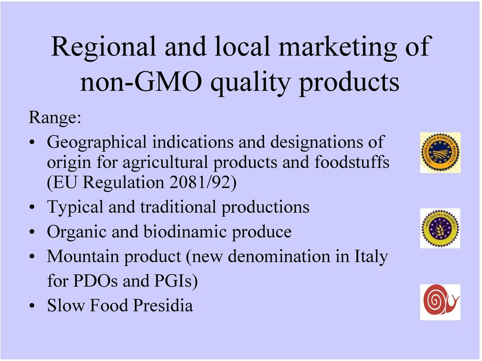 (EU Regulation 2081/92) Typical and traditional productions Organic and biodinamic