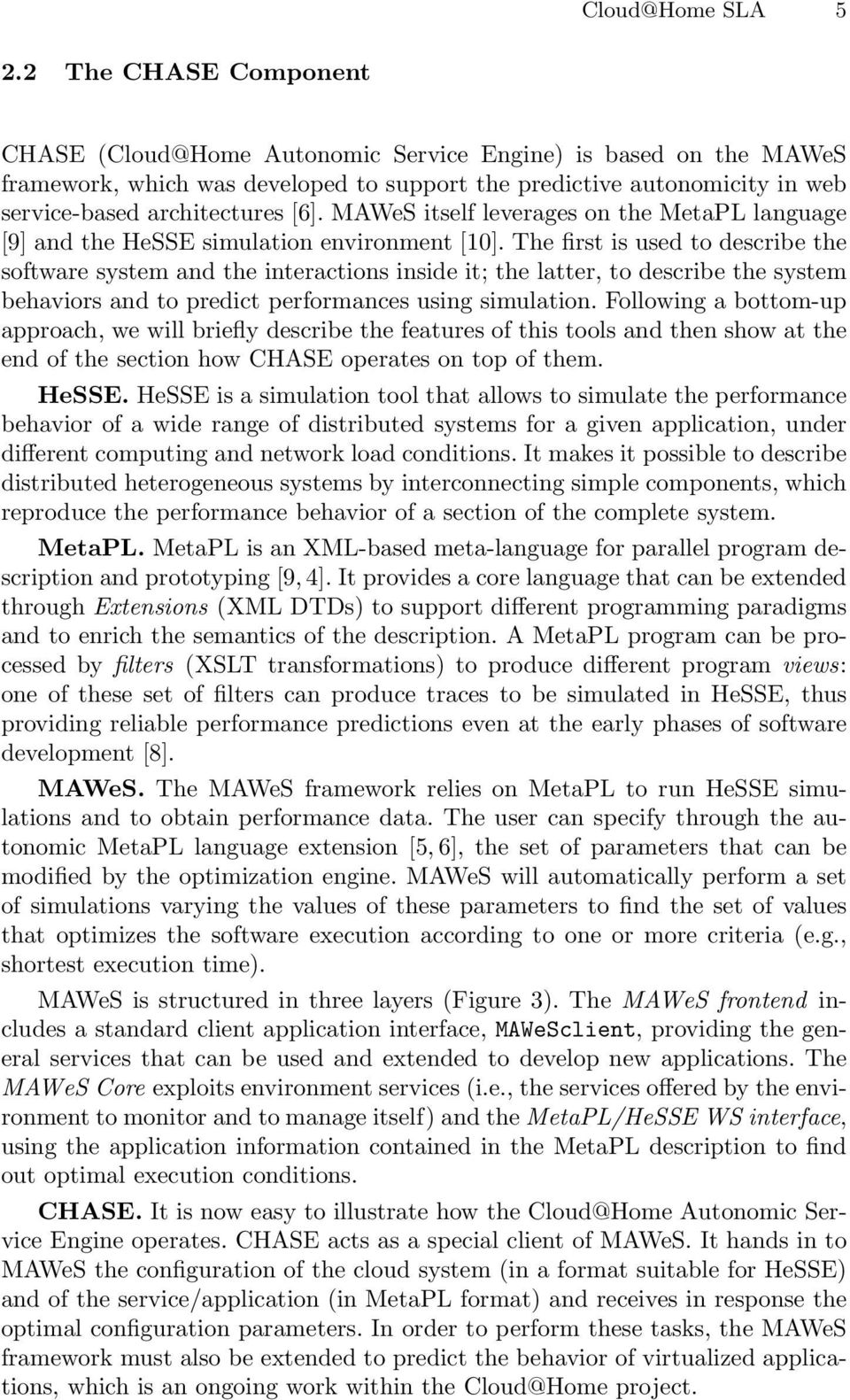 MAWeS itself leverages on the MetaPL language [9] and the HeSSE simulation environment [10].
