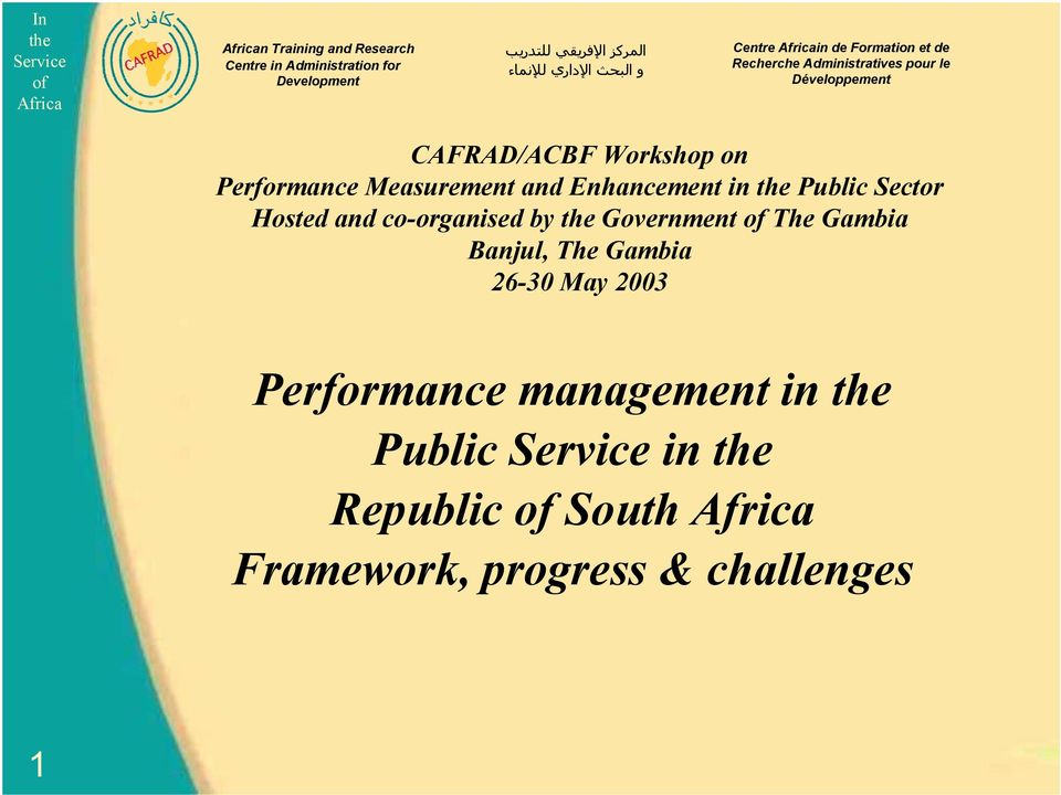 Performance Measurement and Enhancement in Public Sector Hosted and co-organised by Government The Gambia