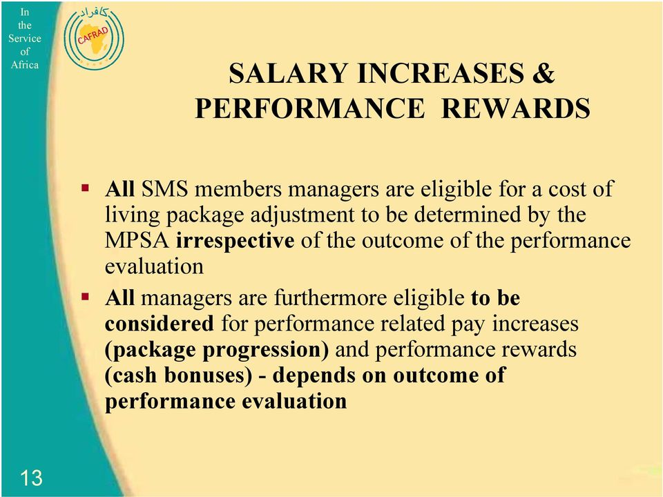 managers are furrmore eligible to be considered for performance related pay increases (package