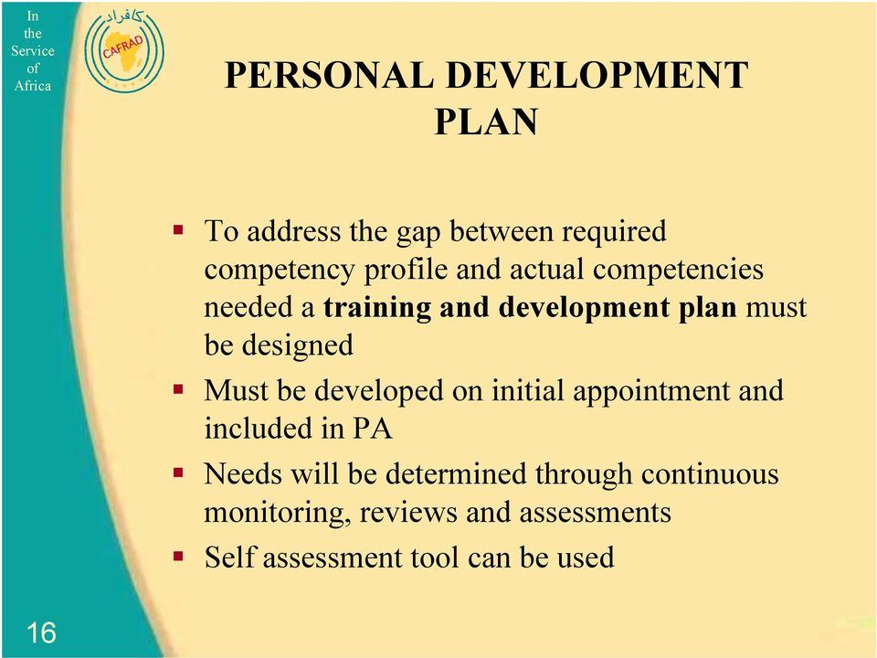 be developed on initial appointment and included in PA Needs will be determined