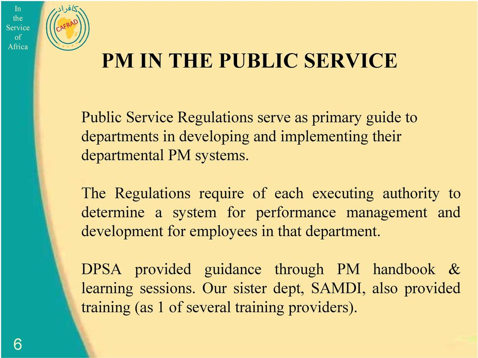 The Regulations require each executing authority to determine a system for performance management and