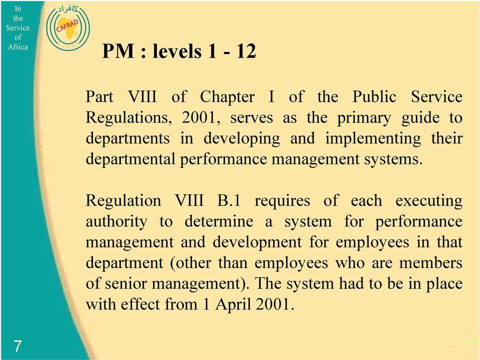1 requires each executing authority to determine a system for performance management and development for