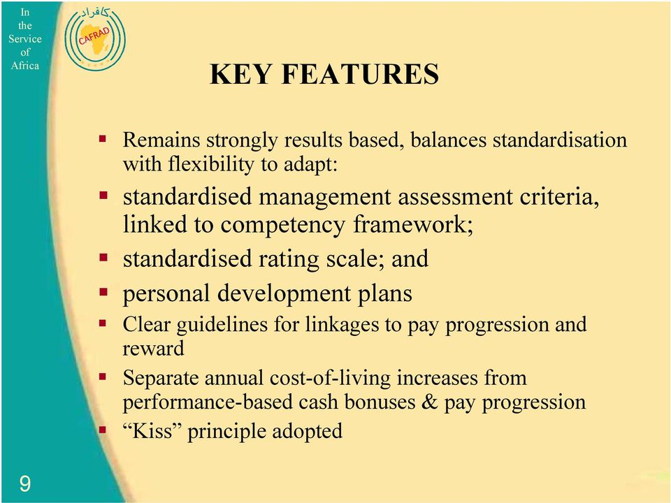 scale; and personal development plans Clear guidelines for linkages to pay progression and reward