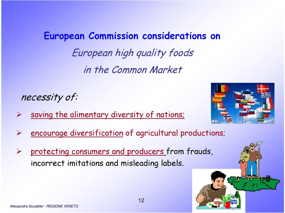 encourage diversification of agricultural productions; protecting