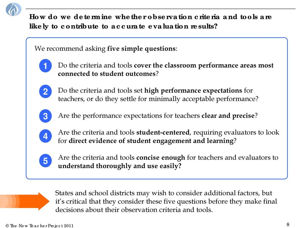 Do the criteria and tools set high performance expectations for teachers, or do they settle for minimally acceptable performance? Are the performance expectations for teachers clear and precise?