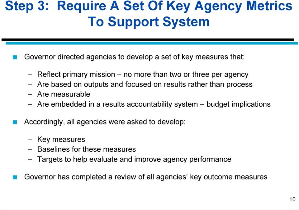 embedded in a results accountability system budget implications Accordingly, all agencies were asked to develop: Key measures Baselines