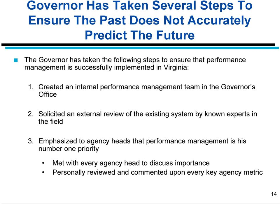 Created an internal performance management team in the Governor s Office 2.