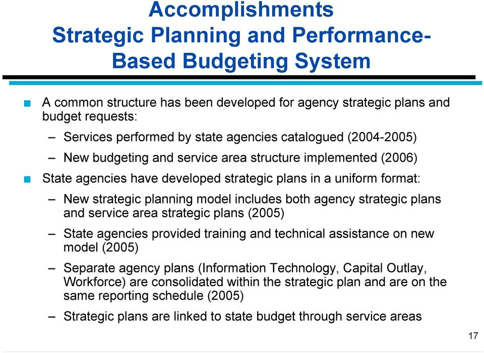 includes both agency strategic plans and service area strategic plans (2005) State agencies provided training and technical assistance on new model (2005) Separate agency plans (Information