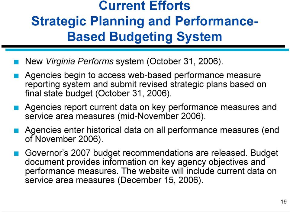 Agencies report current data on key performance measures and service area measures (mid-november 2006).