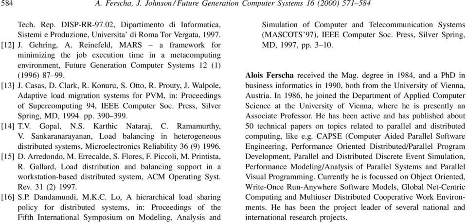 Clark, R. Konuru, S. Otto, R. Prouty, J. Walpole, Adaptive load migration systems for PVM, in: Proceedings of Supercomputing 94, IEEE Computer Soc. Press, Silver Spring, MD, 1994. pp. 390 399. [14] T.