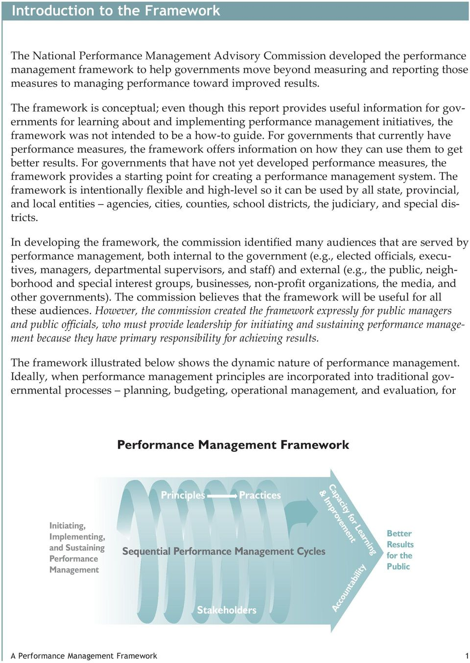 The framework is conceptual; even though this report provides useful information for governments for learning about and implementing performance management initiatives, the framework was not intended