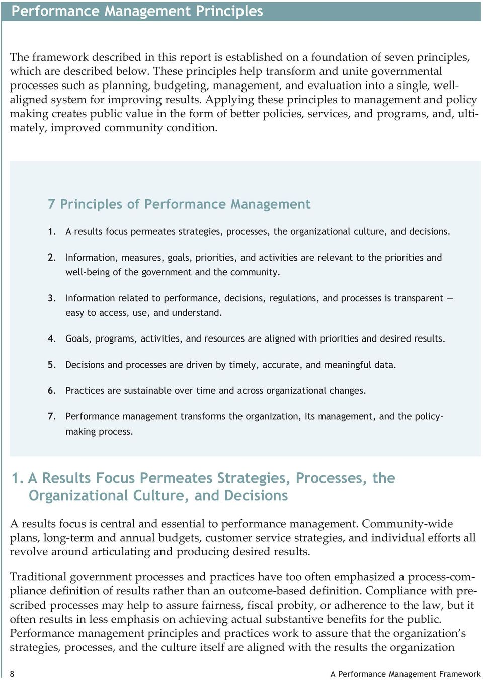 Applying these principles to management and policy making creates public value in the form of better policies, services, and programs, and, ultimately, improved community condition.