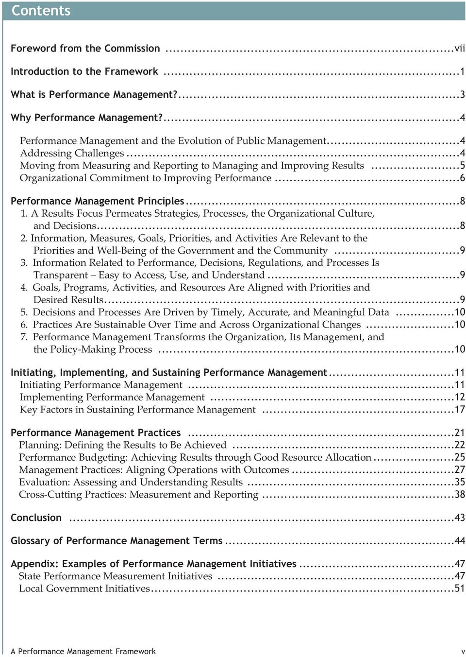 ..5 Organizational Commitment to Improving Performance...6 Performance Management Principles...8 1. A Results Focus Permeates Strategies, Processes, the Organizational Culture, and Decisions...8 2.