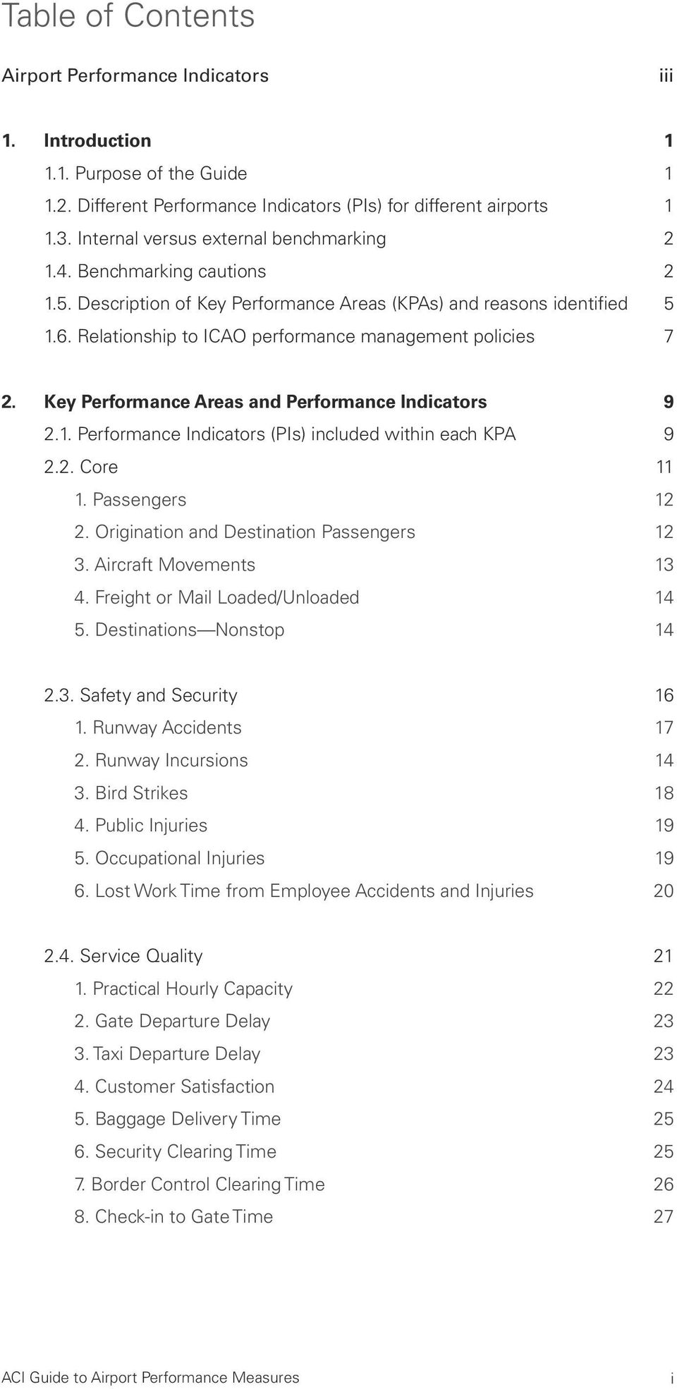 Key Performance Areas and Performance Indicators 9 2.1. Performance Indicators (PIs) included within each KPA 9 2.2. Core 11 1. Passengers 12 2. Origination and Destination Passengers 12 3.