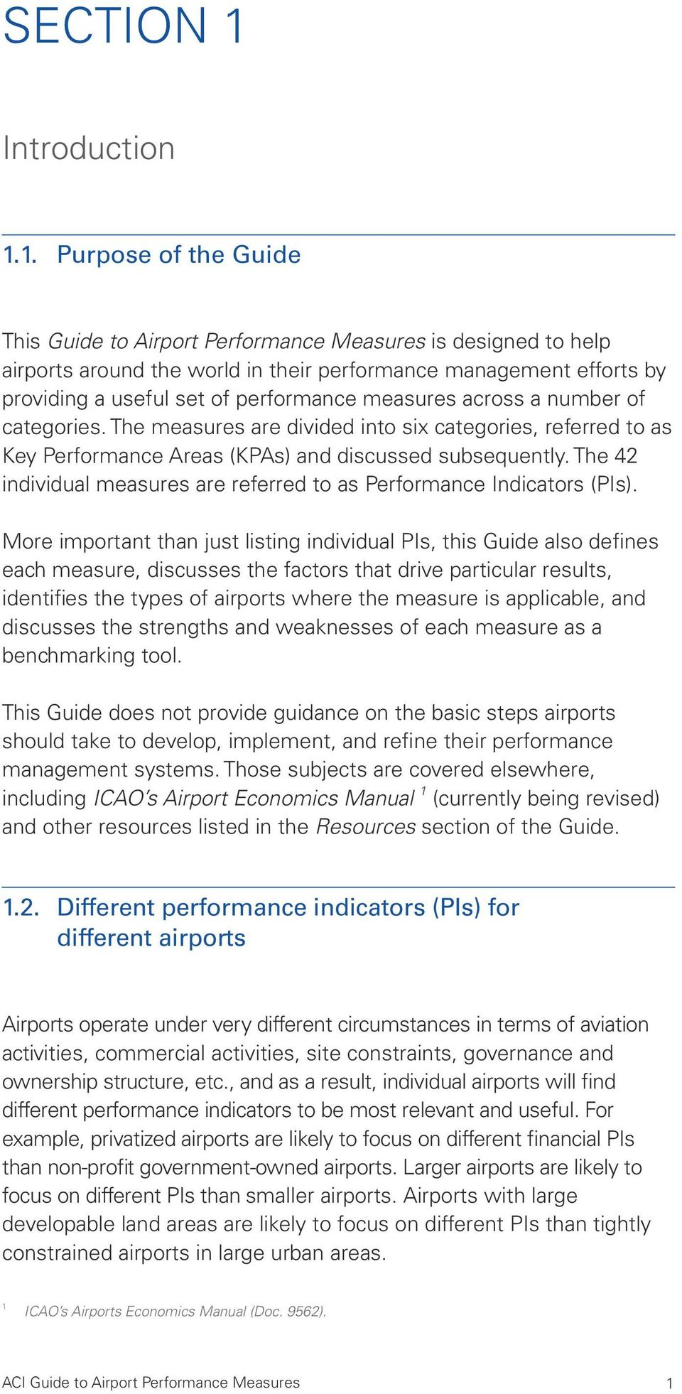 1. Purpose of the Guide This Guide to Airport Performance Measures is designed to help airports around the world in their performance management efforts by providing a useful set of performance