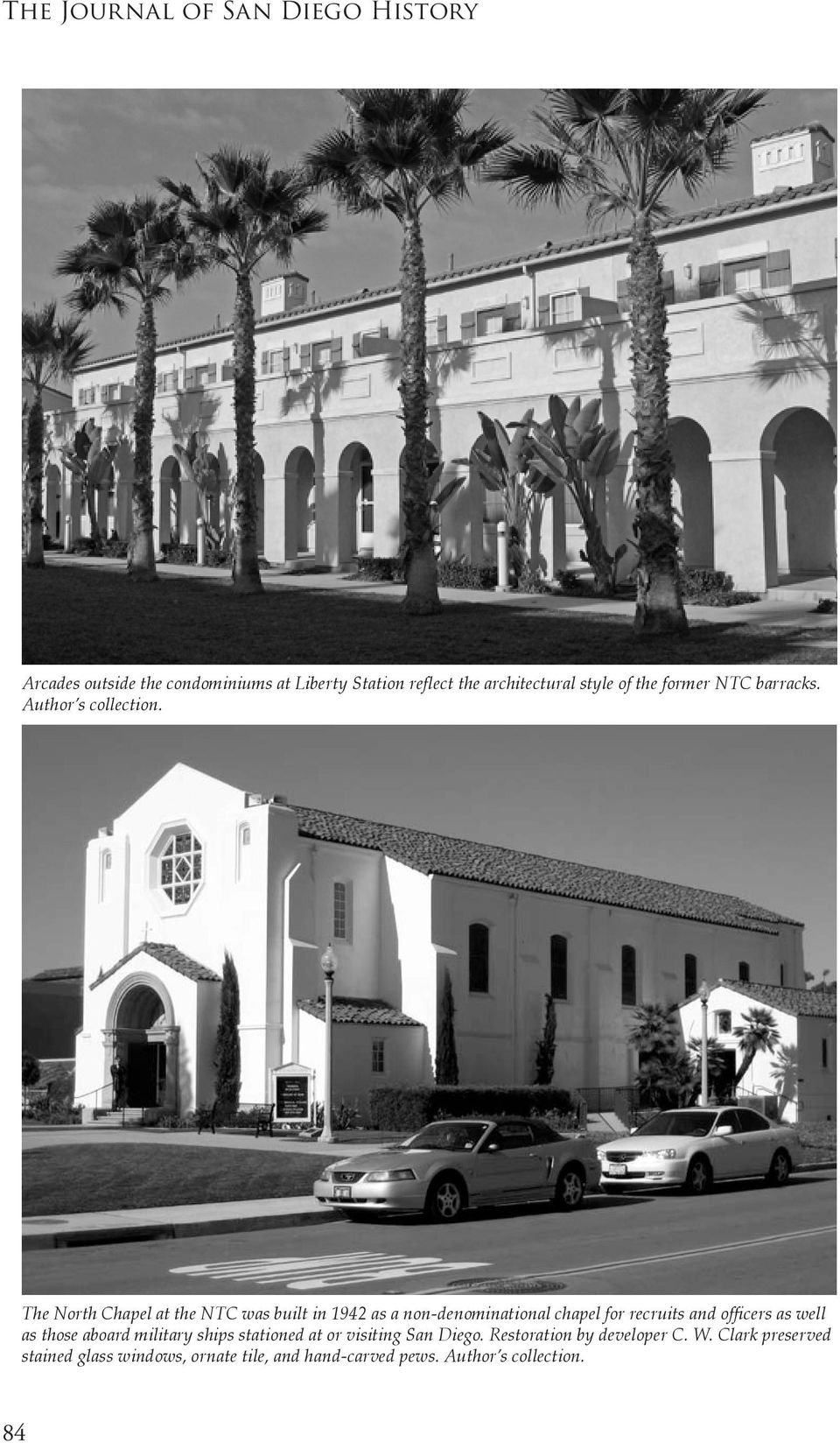 The North Chapel at the NTC was built in 1942 as a non-denominational chapel for recruits and officers as well as