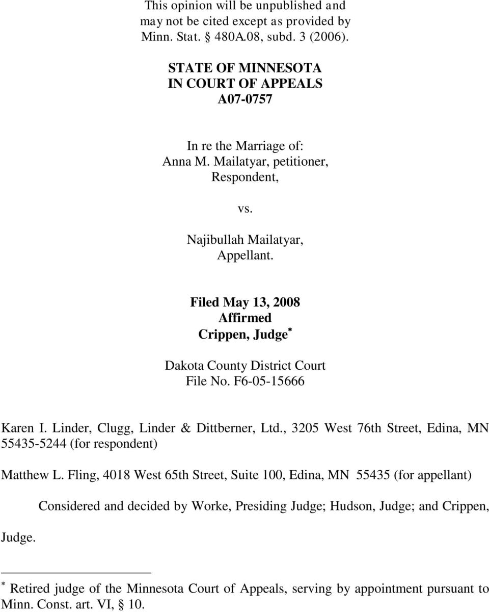 Filed May 13, 2008 Affirmed Crippen, Judge Dakota County District Court File No. F6-05-15666 Karen I. Linder, Clugg, Linder & Dittberner, Ltd.