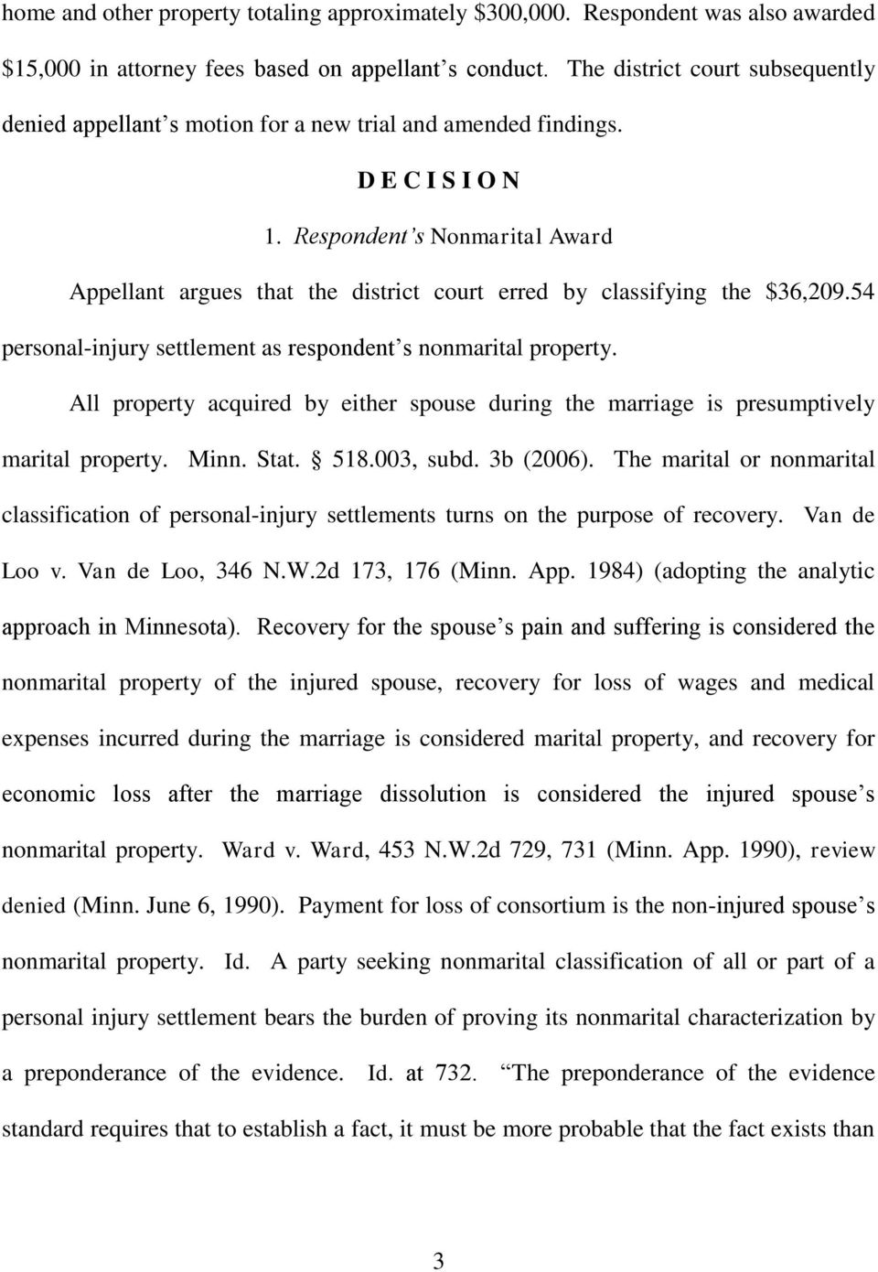Respondent s Nonmarital Award Appellant argues that the district court erred by classifying the $36,209.54 personal-injury settlement as respondent s nonmarital property.