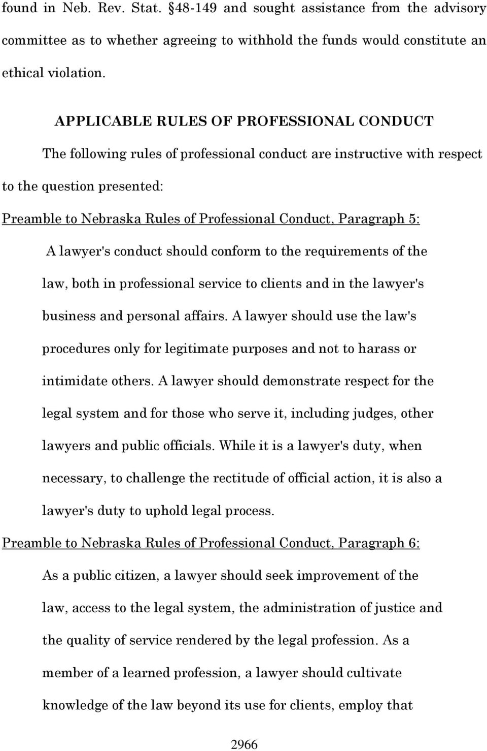 Paragraph 5: A lawyer's conduct should conform to the requirements of the law, both in professional service to clients and in the lawyer's business and personal affairs.