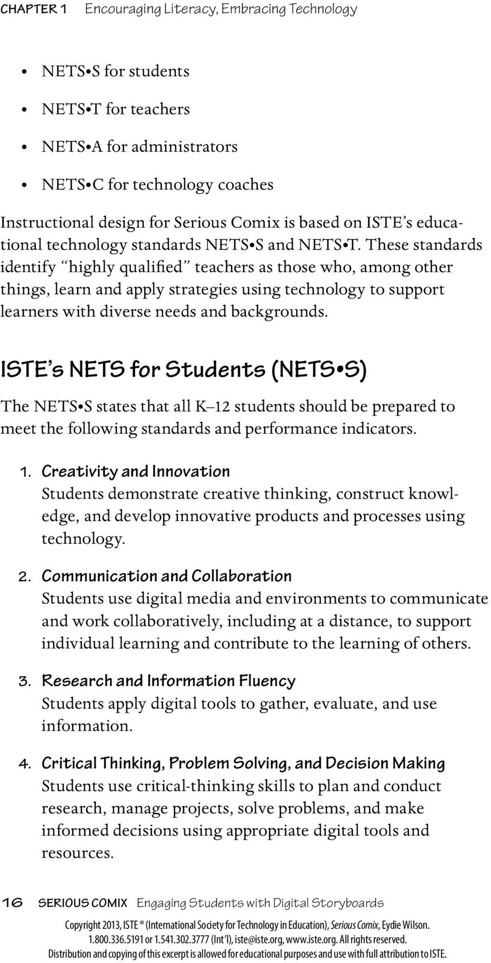 These standards identify highly qualified teachers as those who, among other things, learn and apply strategies using technology to support learners with diverse needs and backgrounds.