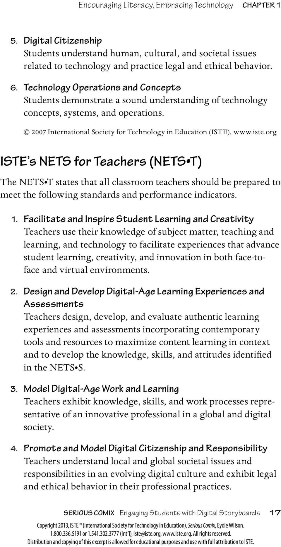 org ISTE s NETS for Teachers (NETS T) The NETS T states that all classroom teachers should be prepared to meet the following standards and performance indicators. 1.