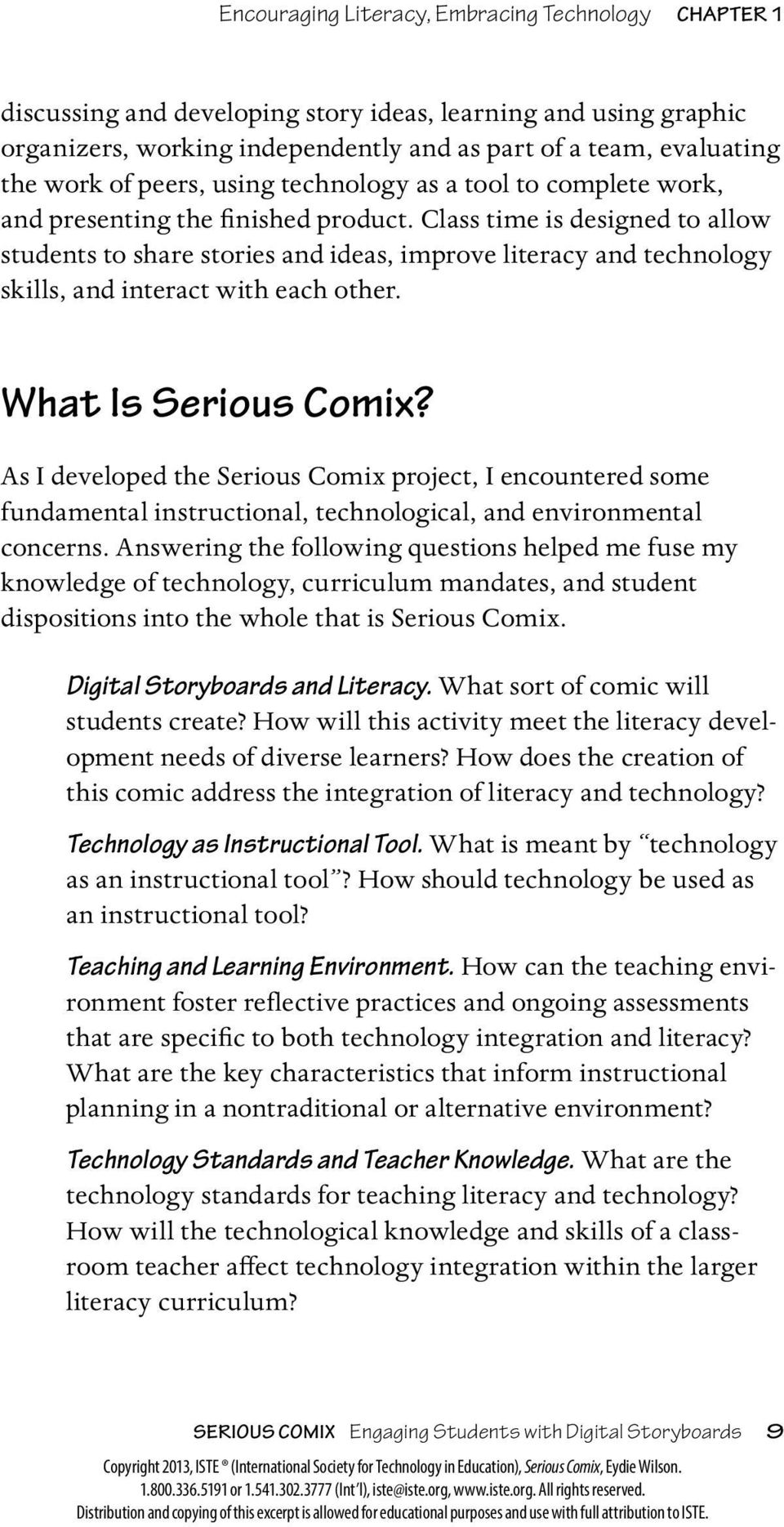 Class time is designed to allow students to share stories and ideas, improve literacy and technology skills, and interact with each other. What Is Serious Comix?
