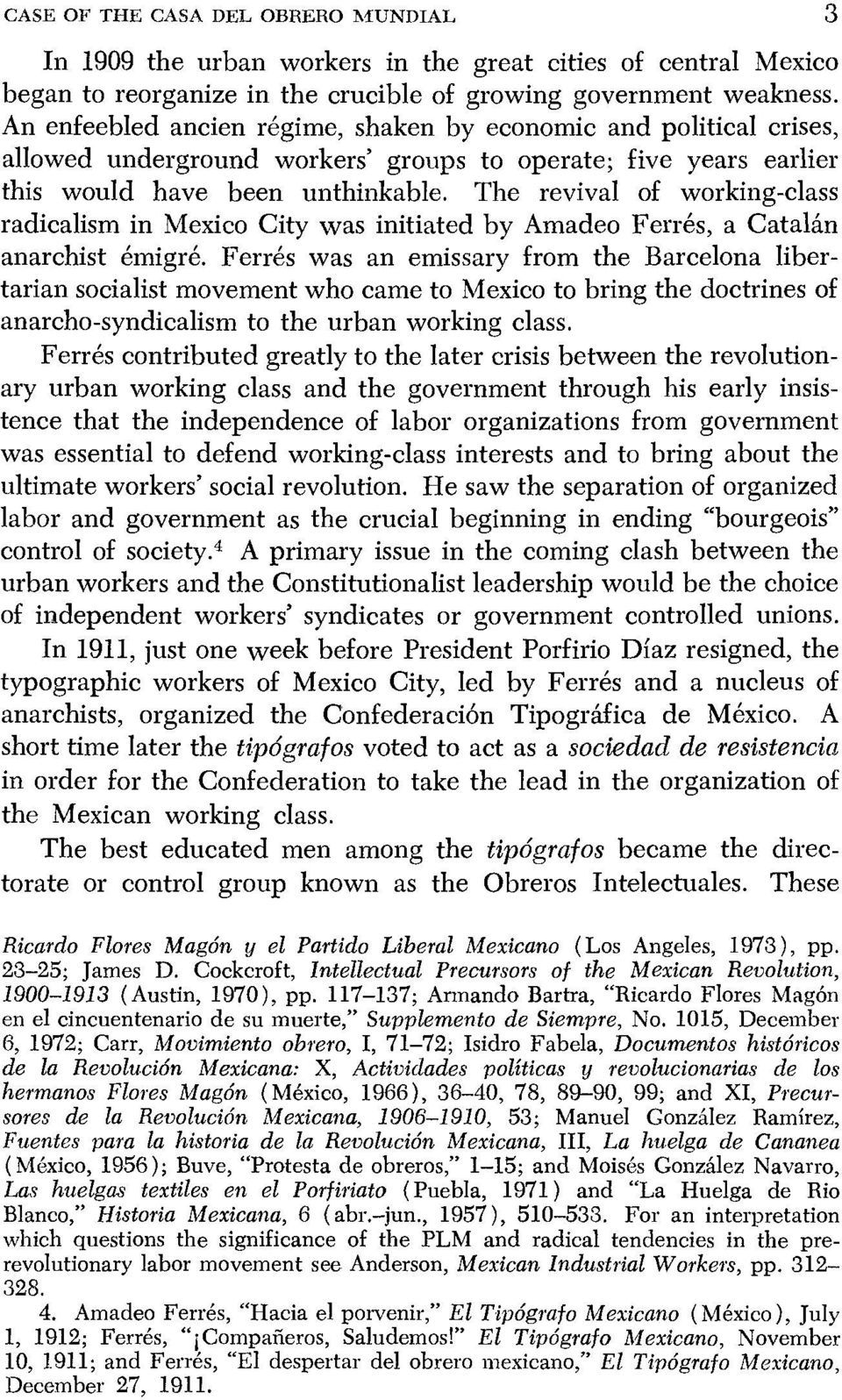 The revival of working-class radicalism in Mexico City was initiated by Amadeo Ferres, a Catalan anarchist e6migre.