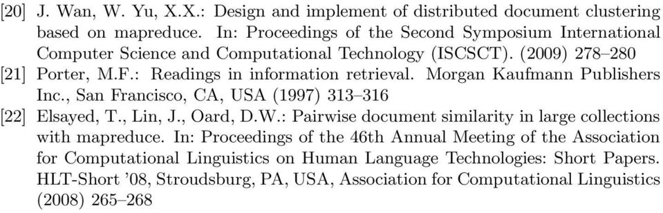 : Readings in information retrieval. Morgan Kaufmann Publishers Inc., San Francisco, CA, USA (1997) 313 316 [22] Elsayed, T., Lin, J., Oard, D.W.