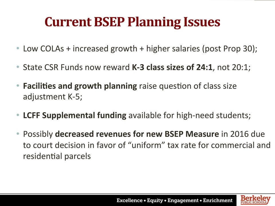 adjustment K- 5; LCFF Supplemental funding available for high- need students; Possibly decreased revenues