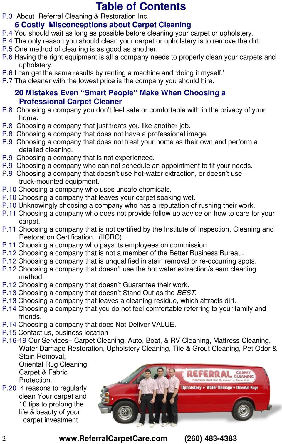 P.7 The cleaner with the lowest price is the company you should hire. 20 Mistakes Even Smart People Make When Choosing a Professional Carpet Cleaner P.