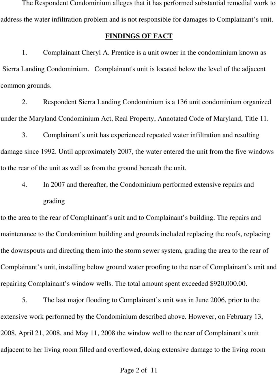 2. Respondent Sierra Landing Condominium is a 136 unit condominium organized under the Maryland Condominium Act, Real Property, Annotated Code of Maryland, Title 11. 3.