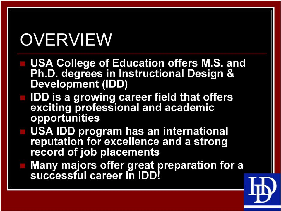 offers exciting professional and academic opportunities USA IDD program has an