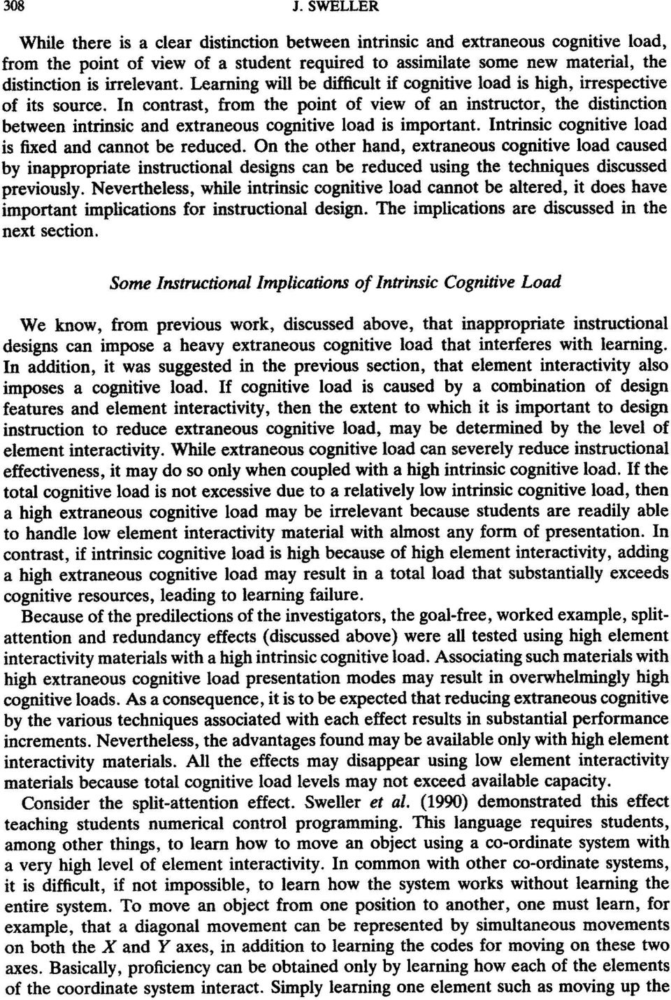 Learning will be difficult if cognitive load is high, irrespective of its source.
