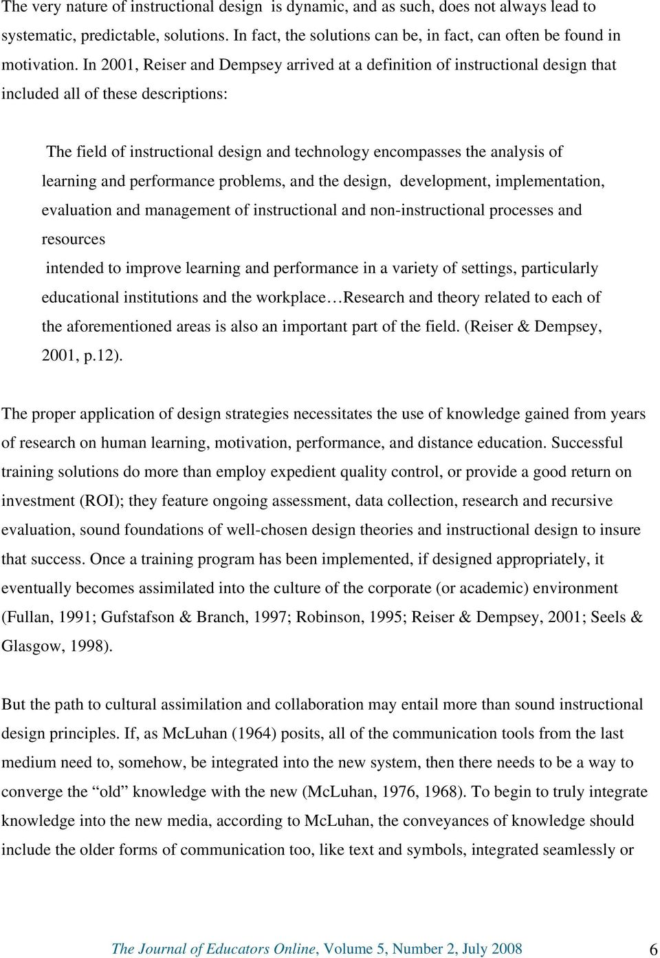 learning and performance problems, and the design, development, implementation, evaluation and management of instructional and non-instructional processes and resources intended to improve learning