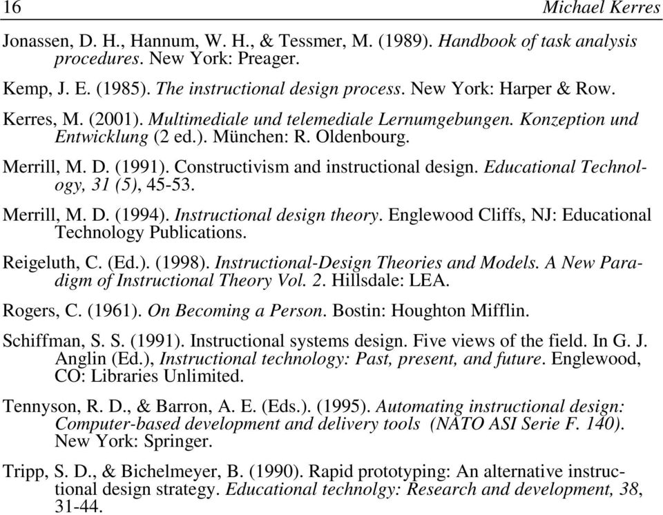 Constructivism and instructional design. Educational Technology, 31 (5), 45-53. Merrill, M. D. (1994). Instructional design theory. Englewood Cliffs, NJ: Educational Technology Publications.