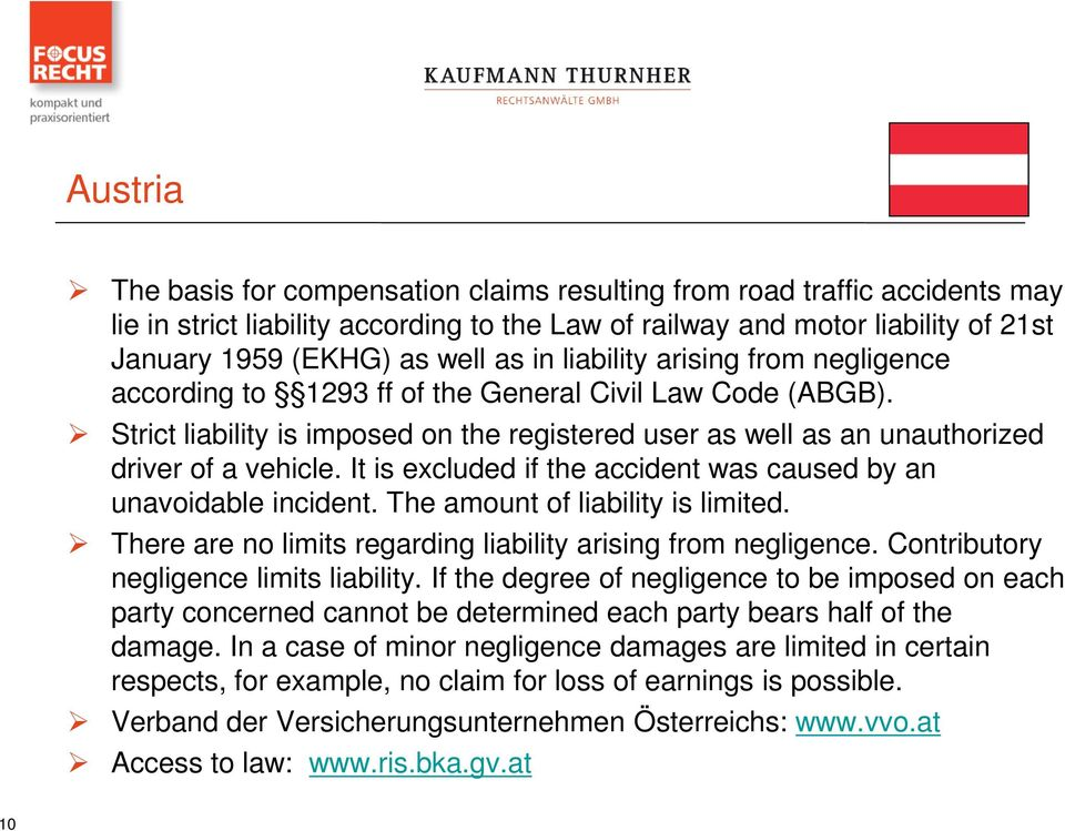 It is excluded if the accident was caused by an unavoidable incident. The amount of liability is limited. There are no limits regarding liability arising from negligence.