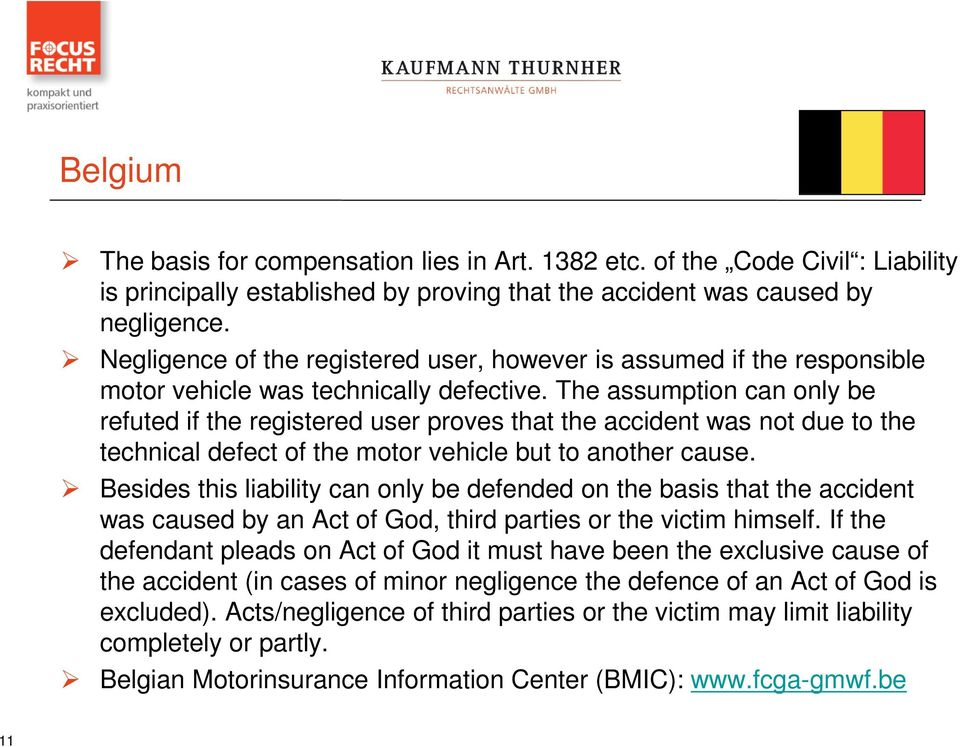 The assumption can only be refuted if the registered user proves that the accident was not due to the technical defect of the motor vehicle but to another cause.