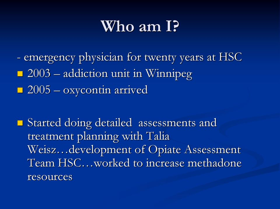 in Winnipeg 2005 oxycontin arrived Started doing detailed