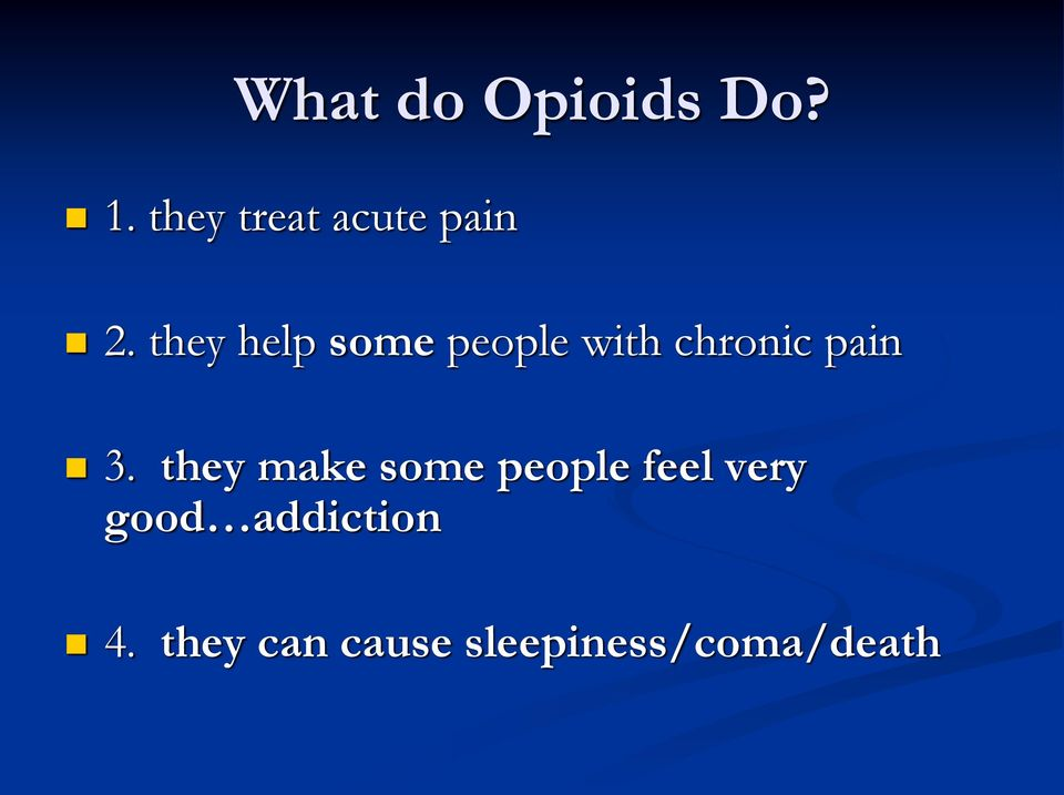 they help some people with chronic pain 3.