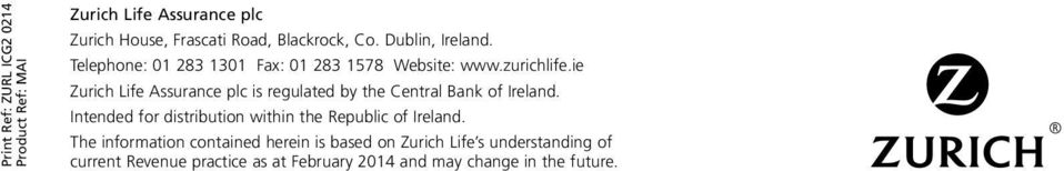 ie Zurich Life Assurance plc is regulated by the Central Bank of Ireland.
