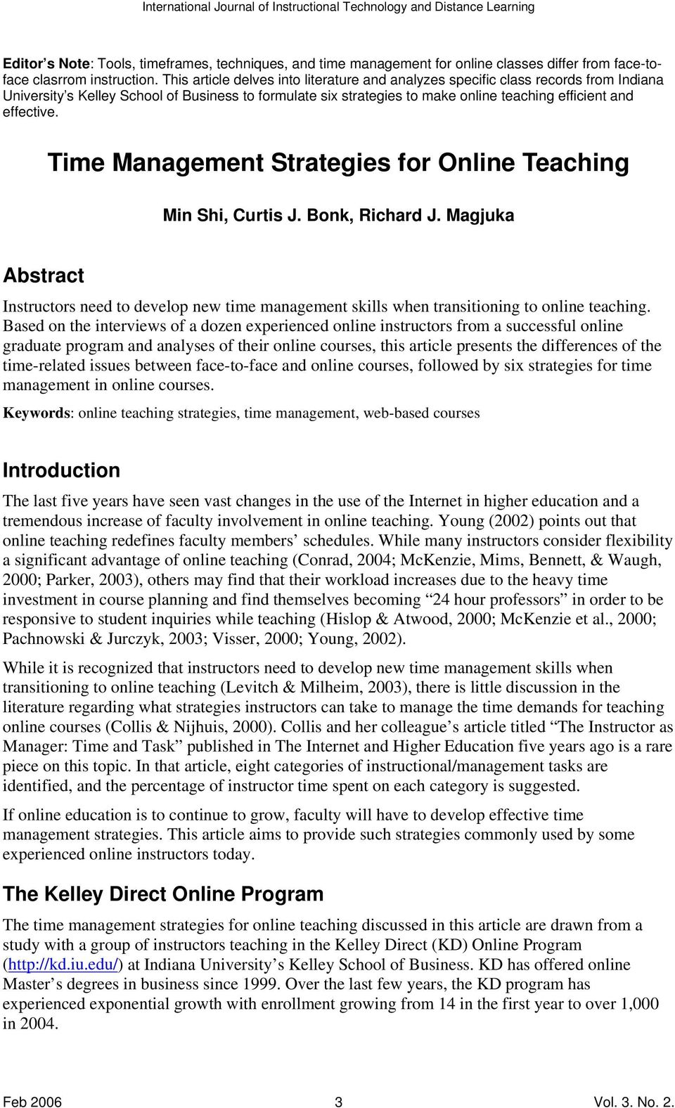 Time Management Strategies for Online Teaching Min Shi, Curtis J. Bonk, Richard J. Magjuka Abstract Instructors need to develop new time management skills when transitioning to online teaching.