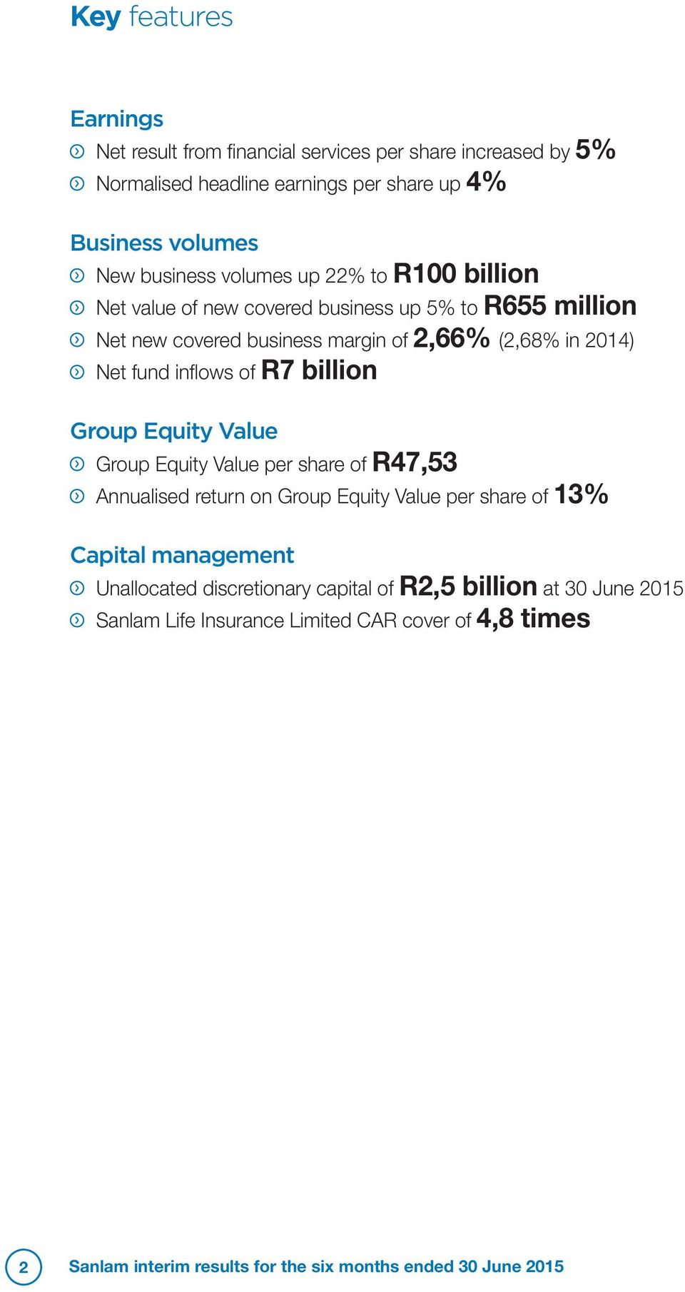 of R7 billion Group Equity Value Group Equity Value per share of R47,53 Annualised return on Group Equity Value per share of 13% Capital management Unallocated