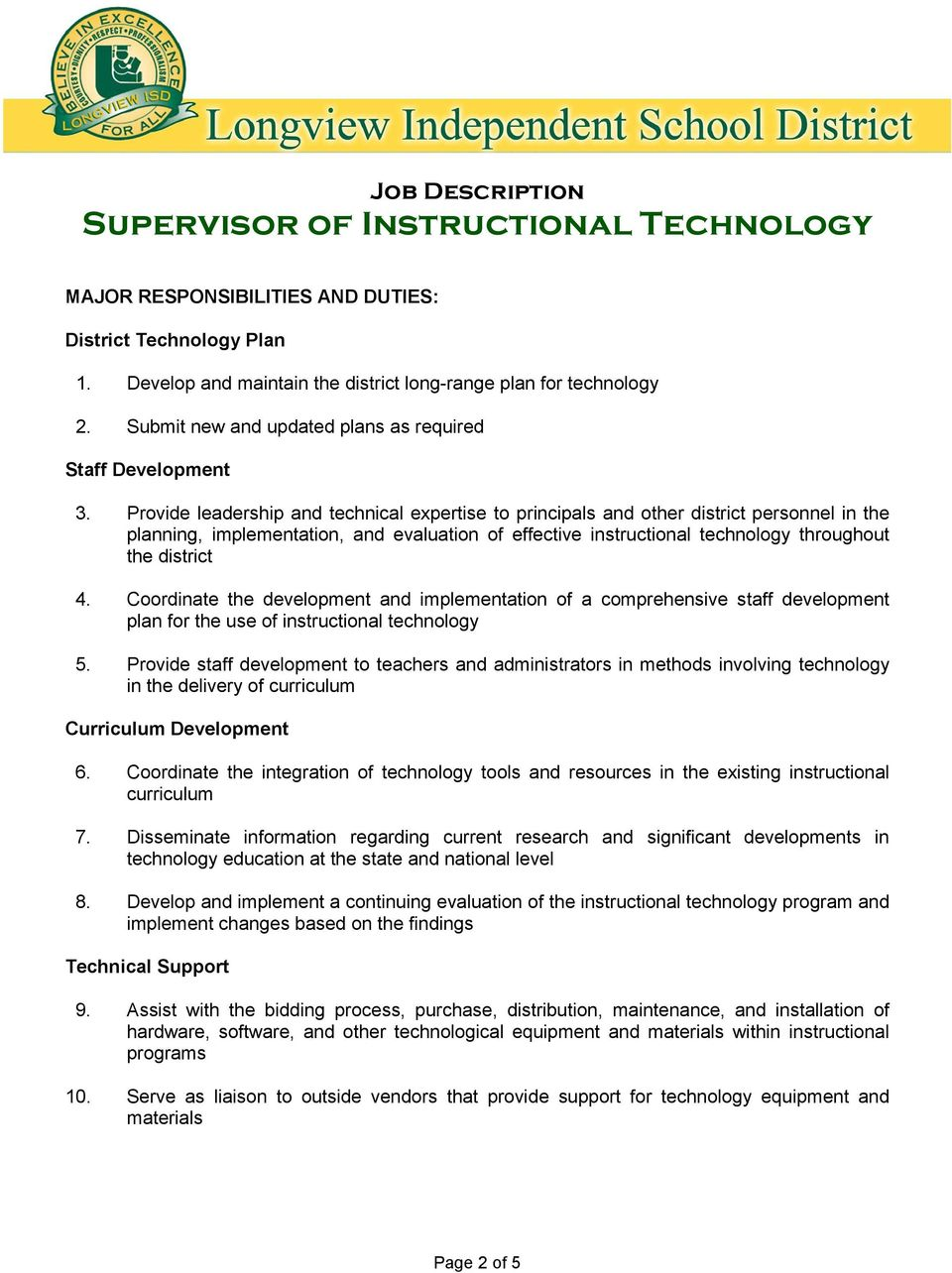 Coordinate the development and implementation of a comprehensive staff development plan for the use of instructional technology 5.