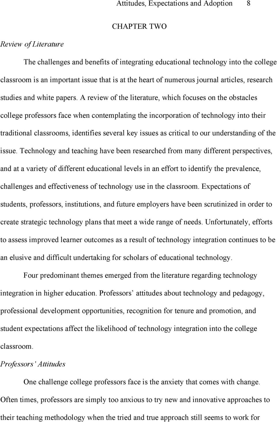A review of the literature, which focuses on the obstacles college professors face when contemplating the incorporation of technology into their traditional classrooms, identifies several key issues