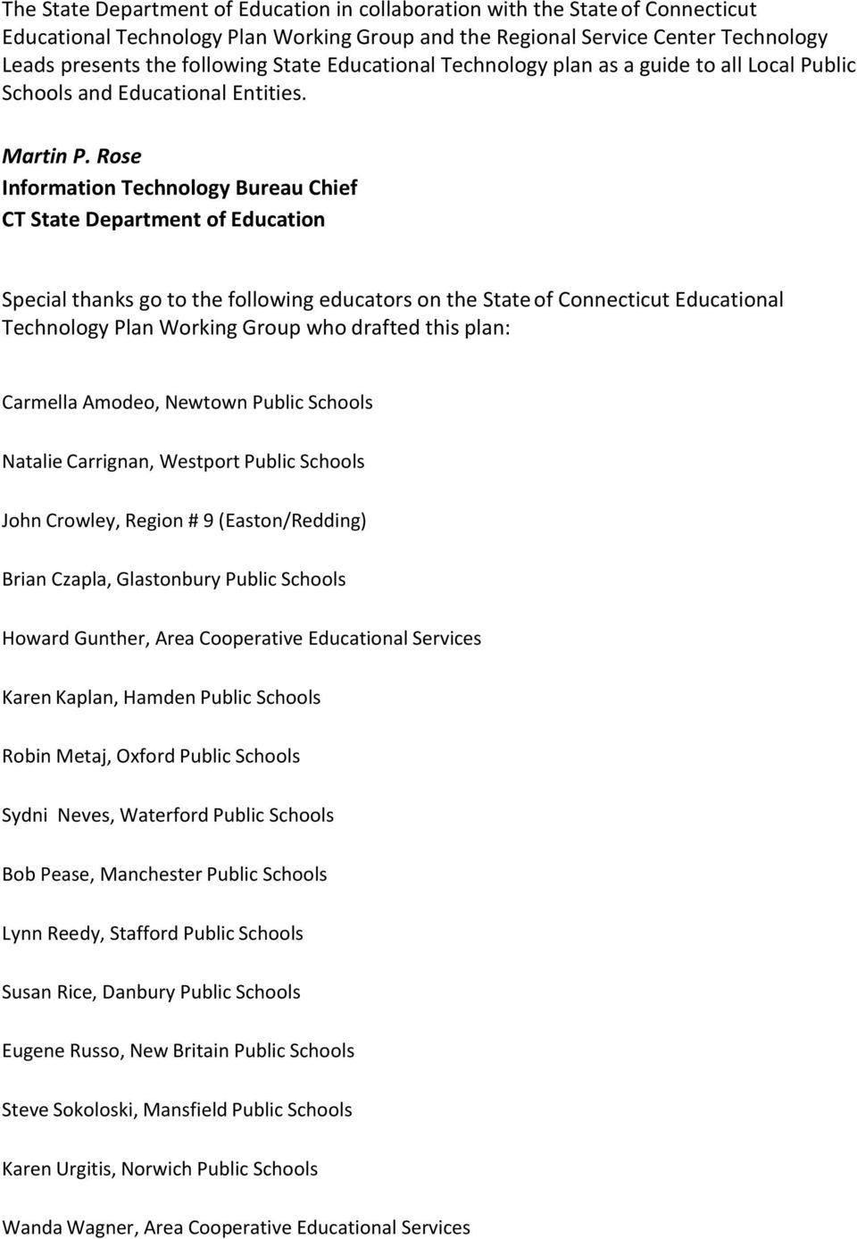 Rose Information Technology Bureau Chief CT State Department of Education Special thanks go to the following educators on the State of Connecticut Educational Technology Plan Working Group who
