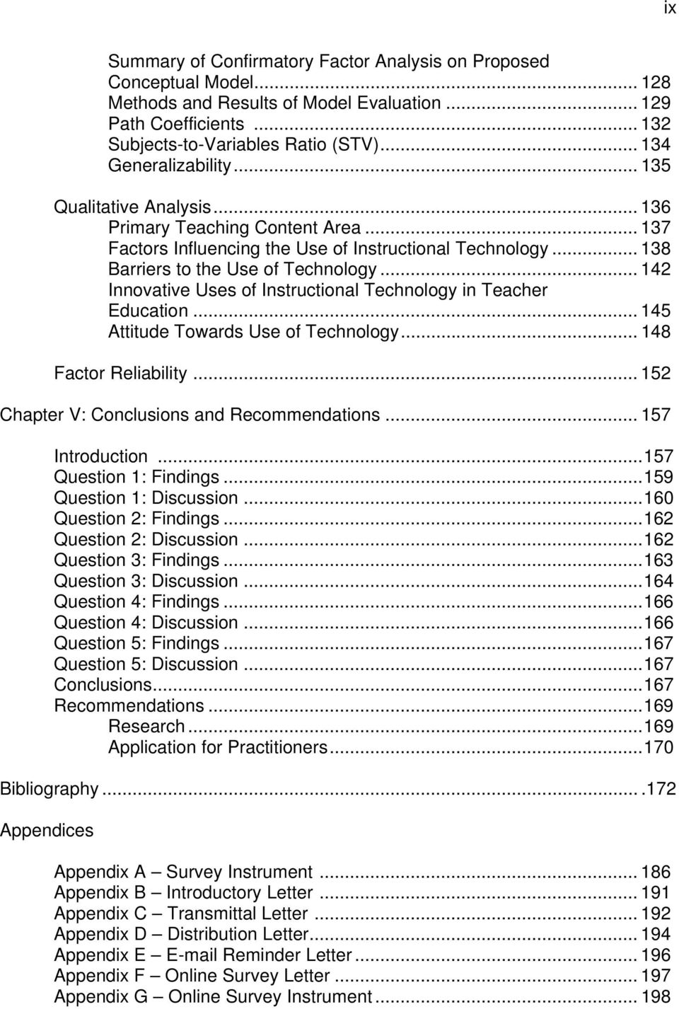 .. 142 Innovative Uses of Instructional Technology in Teacher Education... 145 Attitude Towards Use of Technology... 148 Factor Reliability... 152 Chapter V: Conclusions and Recommendations.