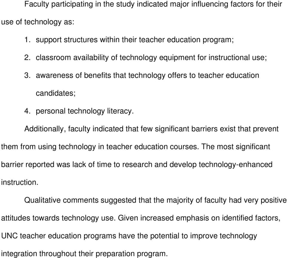 Additionally, faculty indicated that few significant barriers exist that prevent them from using technology in teacher education courses.