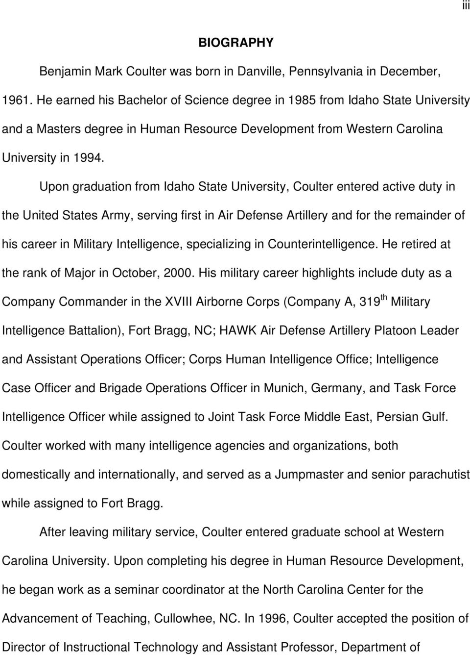 Upon graduation from Idaho State University, Coulter entered active duty in the United States Army, serving first in Air Defense Artillery and for the remainder of his career in Military